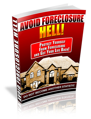 Product picture Avoid Foreclosure Hell - Facing The Prospect Of Foreclosure!